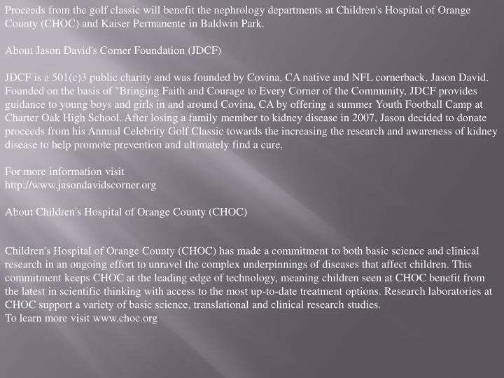 Proceeds from the golf classic will benefit the nephrology departments at Children's Hospital of Ora...