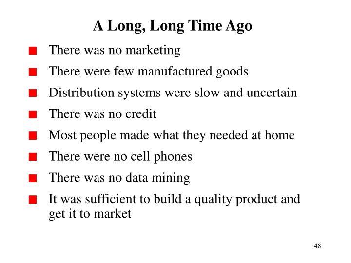 A Long, Long Time Ago