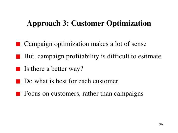 Approach 3: Customer Optimization