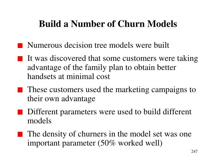 Build a Number of Churn Models