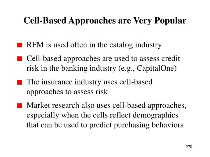 Cell-Based Approaches are Very Popular