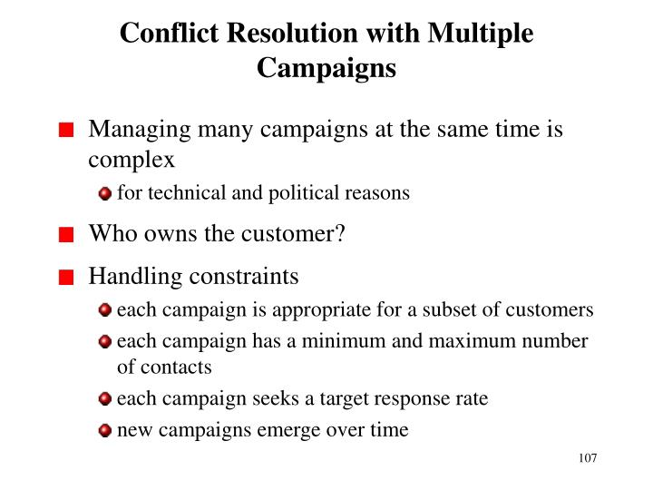 Conflict Resolution with Multiple Campaigns
