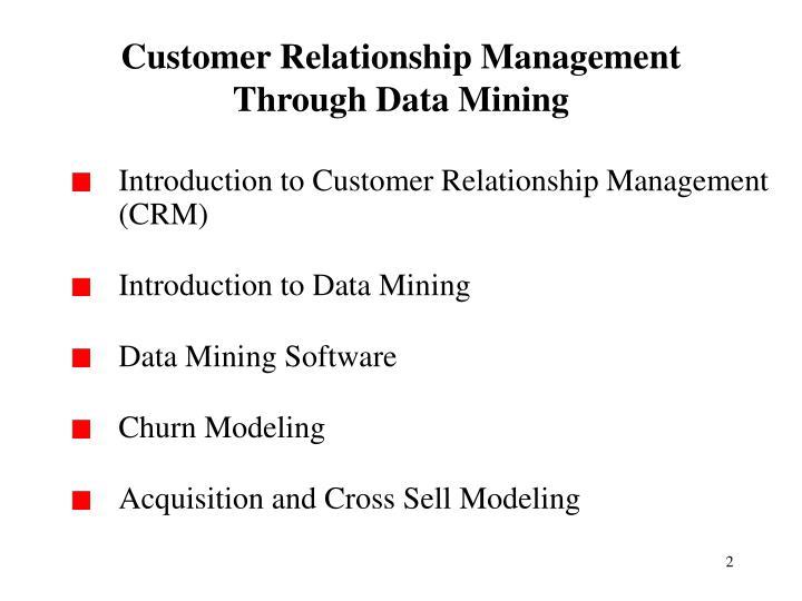 Customer relationship management through data mining