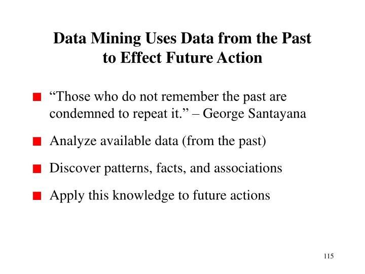 Data Mining Uses Data from the Past