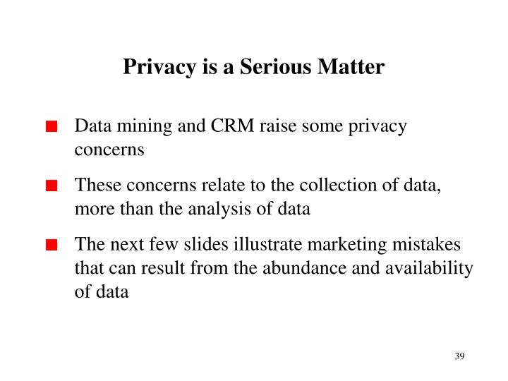 Privacy is a Serious Matter