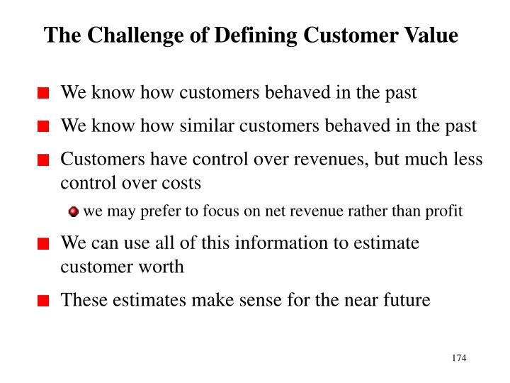 The Challenge of Defining Customer Value
