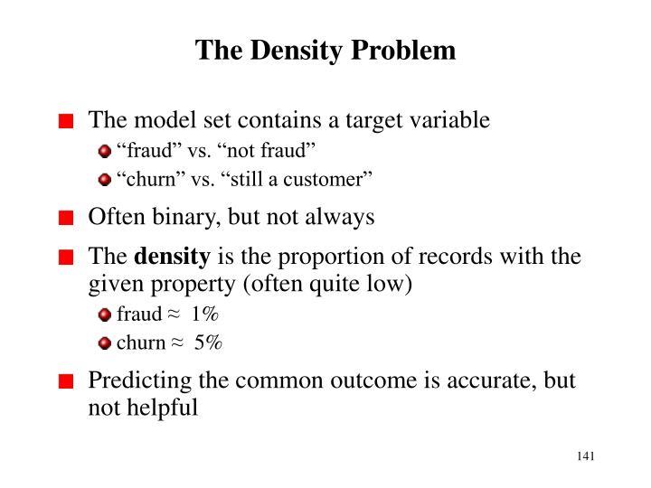 The Density Problem