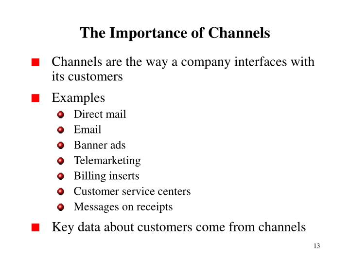 The Importance of Channels