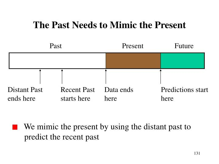 The Past Needs to Mimic the Present