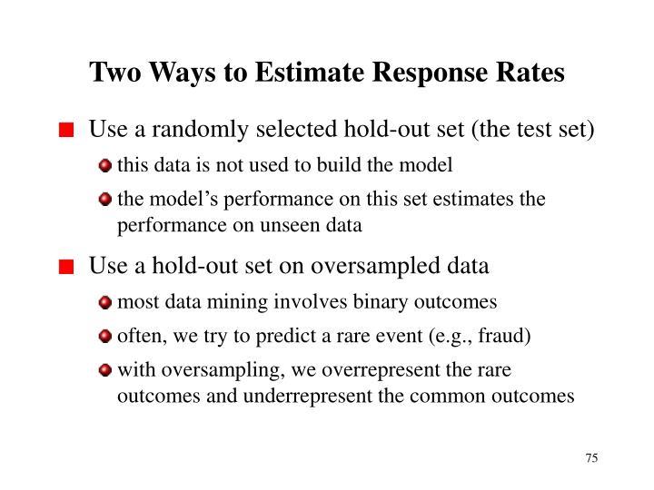 Two Ways to Estimate Response Rates