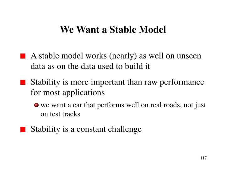 We Want a Stable Model