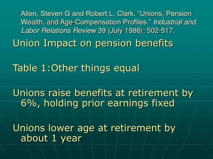 "Allen, Steven G and Robert L. Clark. ""Unions, Pension Wealth, and Age-Compensation Profiles."""
