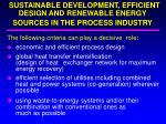 sustainable development efficient design and renewable energy sources in the process industry