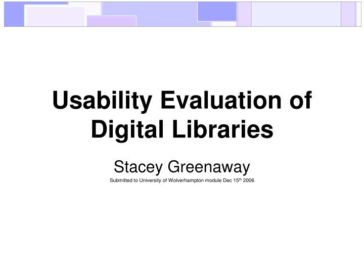 Usability evaluation of digital libraries