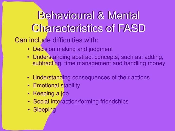 Behavioural & Mental Characteristics of FASD