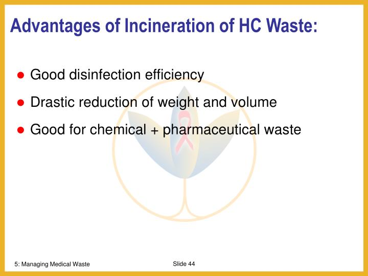 Advantages of Incineration of HC Waste: