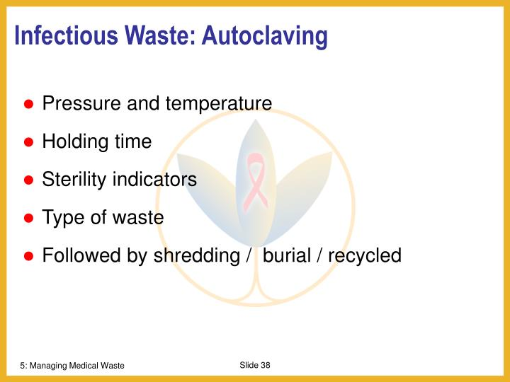 Infectious Waste: Autoclaving