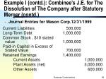 example i contd combinee s j e for the dissolution of the company after statutory merger contd