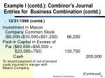 example i contd combinor s journal entries for business combination contd1