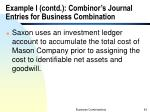 example i contd combinor s journal entries for business combination