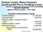 example i contd mason company s condensed b s prior to the merger contd