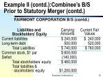 example ii contd combinee s b s prior to statutory merger contd