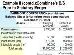 example ii contd combinee s b s prior to statutory merger