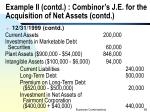 example ii contd combinor s j e for the acquisition of net assets contd
