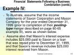 financial statements following a business combination contd example iv