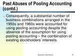 past abuses of pooling accounting contd