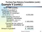 purchase type statutory consolidation contd example v contd10