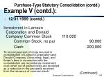 purchase type statutory consolidation contd example v contd8