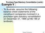 purchase type statutory consolidation contd example v