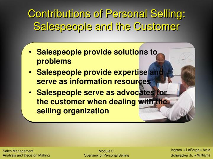 Contributions of Personal Selling:  Salespeople and the Customer