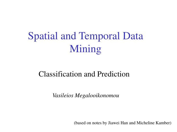 PPT - Spatial and Temporal Data Mining PowerPoint