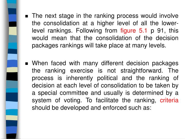 The next stage in the ranking process would involve the consolidation at a higher level of all the lower-level rankings. Following from