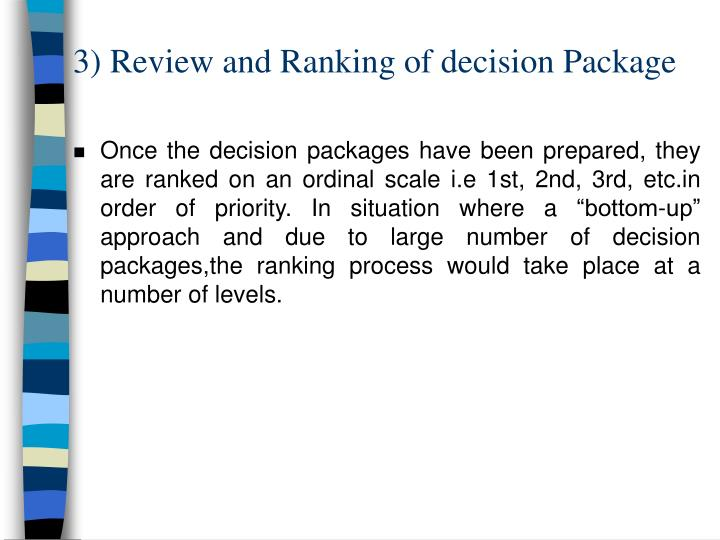 3) Review and Ranking of decision Package