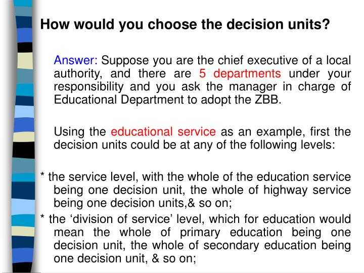 How would you choose the decision units?