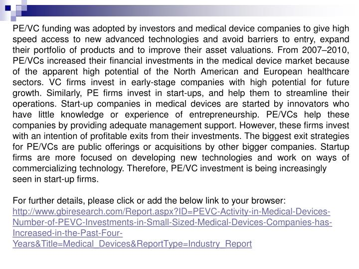 PE/VC funding was adopted by investors and medical device companies to give high speed access to new...