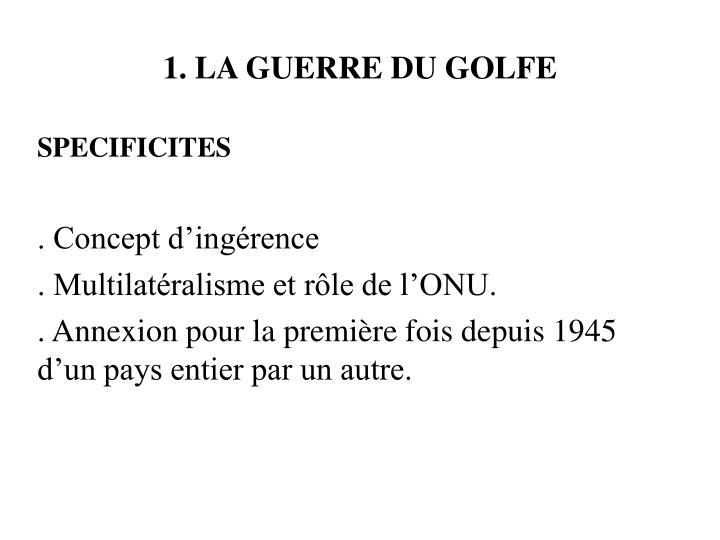 1. LA GUERRE DU GOLFE