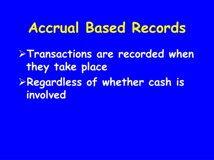 Accrual Based Records