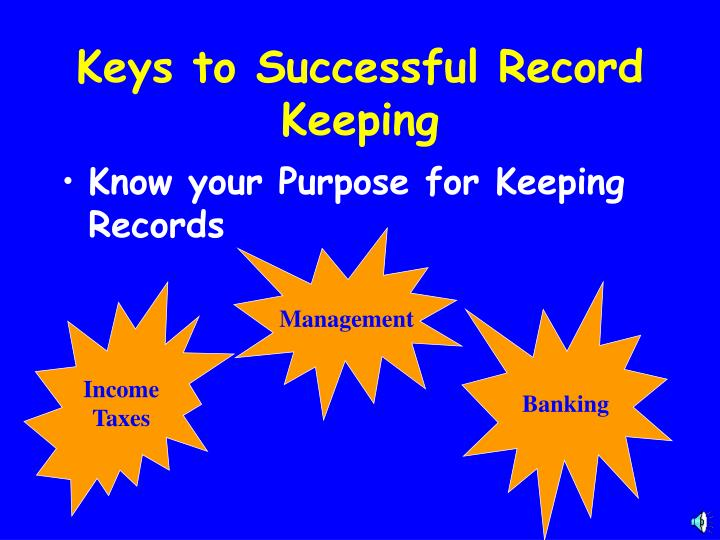 Know your Purpose for Keeping Records