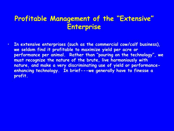 "Profitable Management of the ""Extensive"" Enterprise"