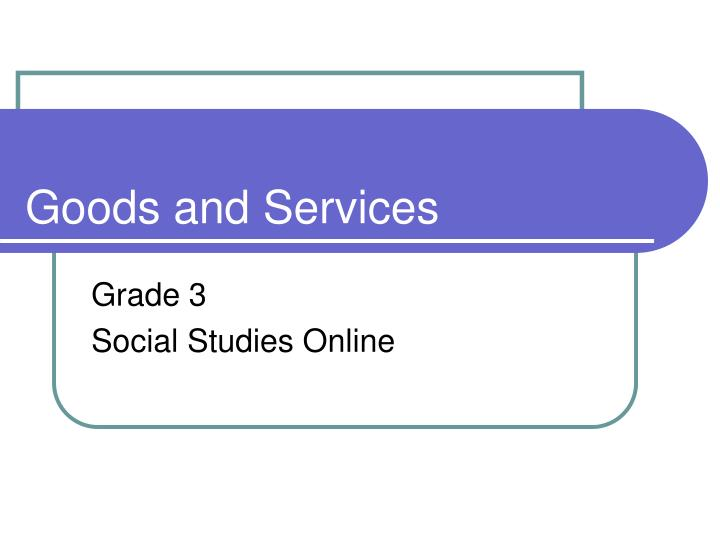 goods and services powerpoint 1st grade