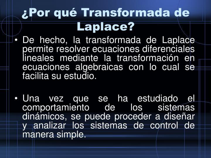 ¿Por qué Transformada de Laplace?