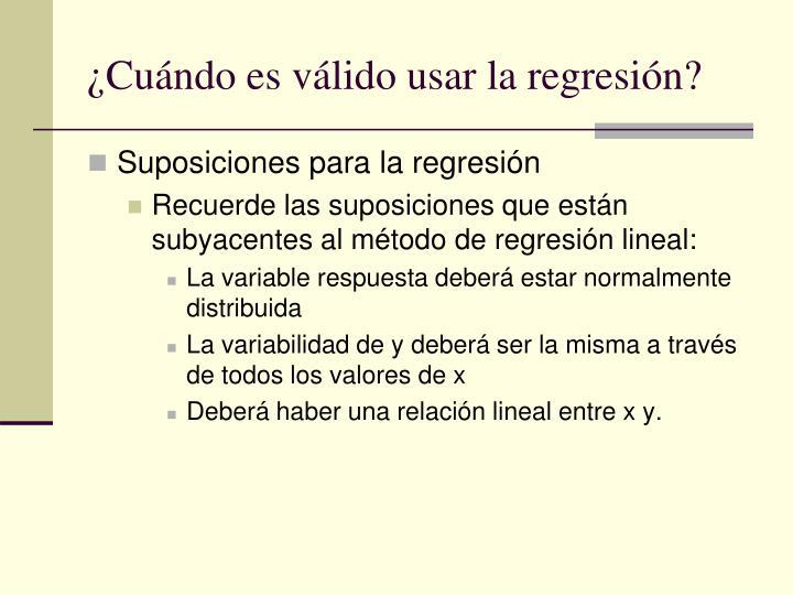 ¿Cuándo es válido usar la regresión?
