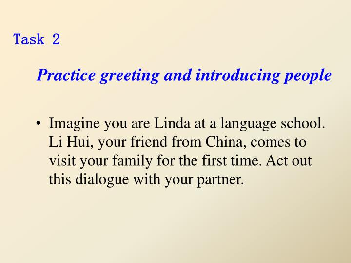Practice greeting and introducing people