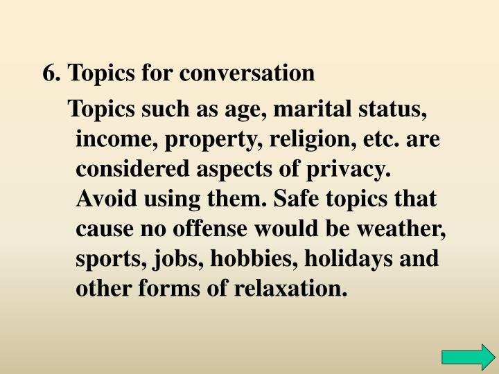 6. Topics for conversation