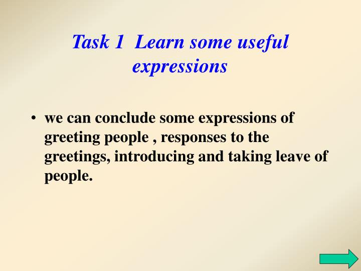 Task 1  Learn some useful expressions