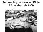 terremoto y tsunami en chile 22 de mayo de 1960